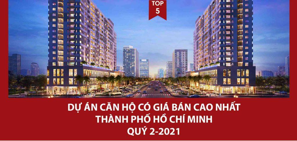 Top 5 dự án căn hộ hạng sang có giá bán cao nhất thành phố Hồ Chí Minh tính đến thời điểm hiện tại là Quý 2-2021